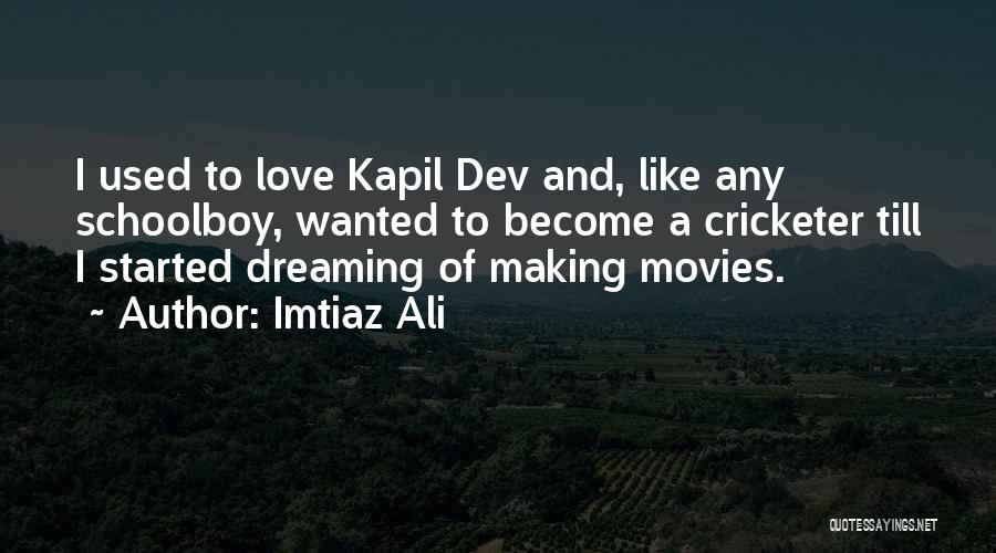 Dreaming Of Someone You Like Quotes By Imtiaz Ali