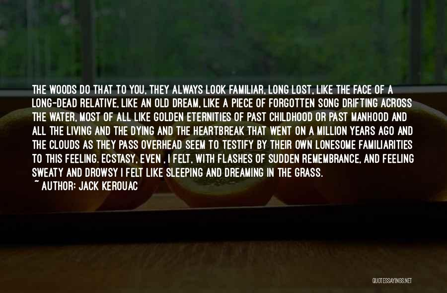 Dreaming Of Someone You Like Quotes By Jack Kerouac