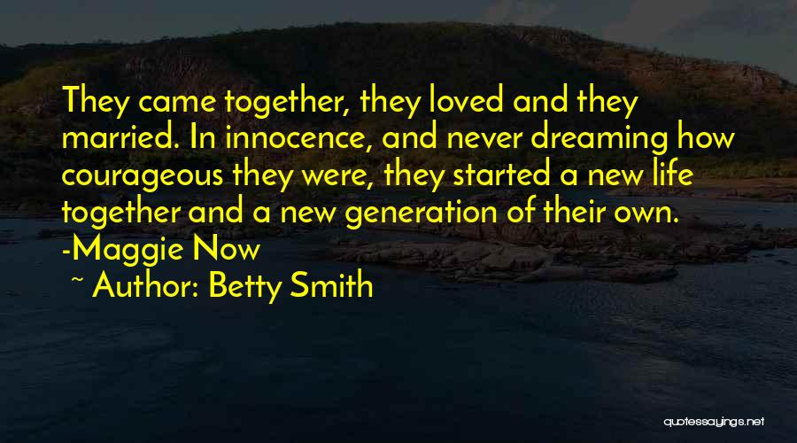 Dreaming To Get Married Quotes By Betty Smith