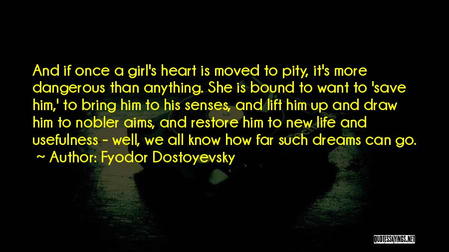 Dreams And Aims Quotes By Fyodor Dostoyevsky