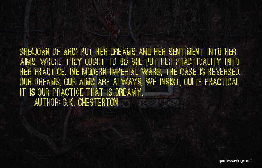 Dreams And Aims Quotes By G.K. Chesterton