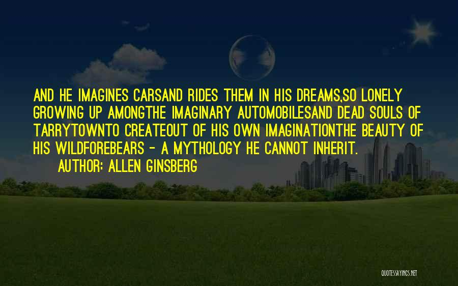 Dreams And Imagination Quotes By Allen Ginsberg