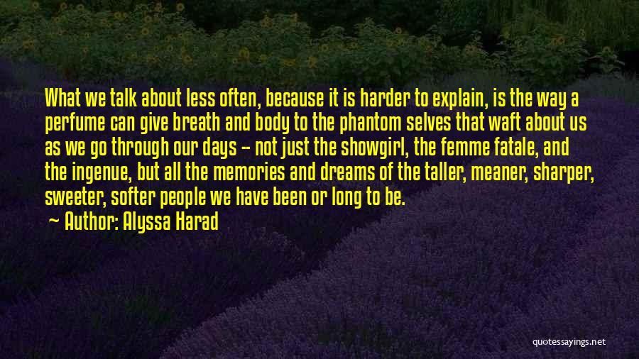 Dreams And Imagination Quotes By Alyssa Harad