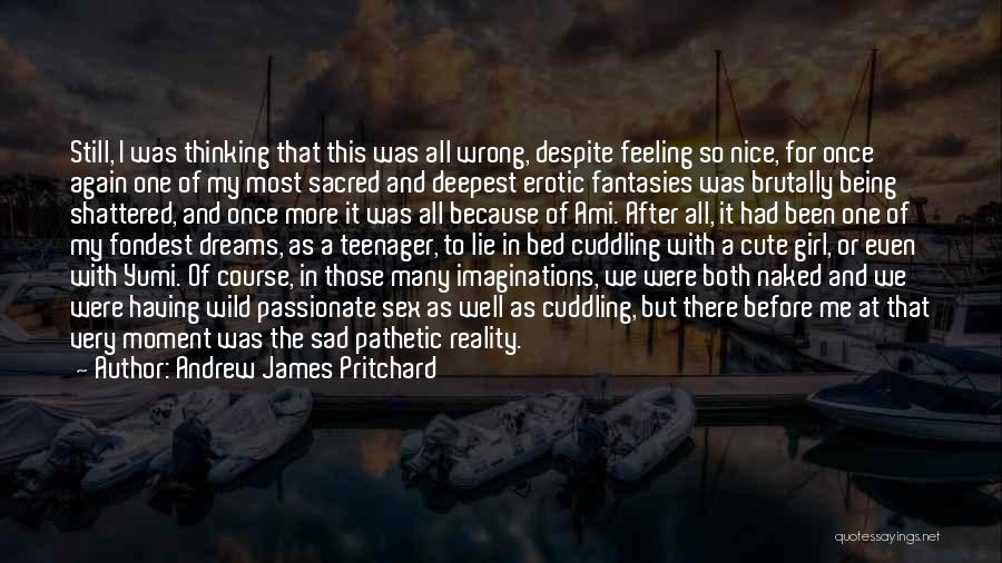 Dreams And Imagination Quotes By Andrew James Pritchard