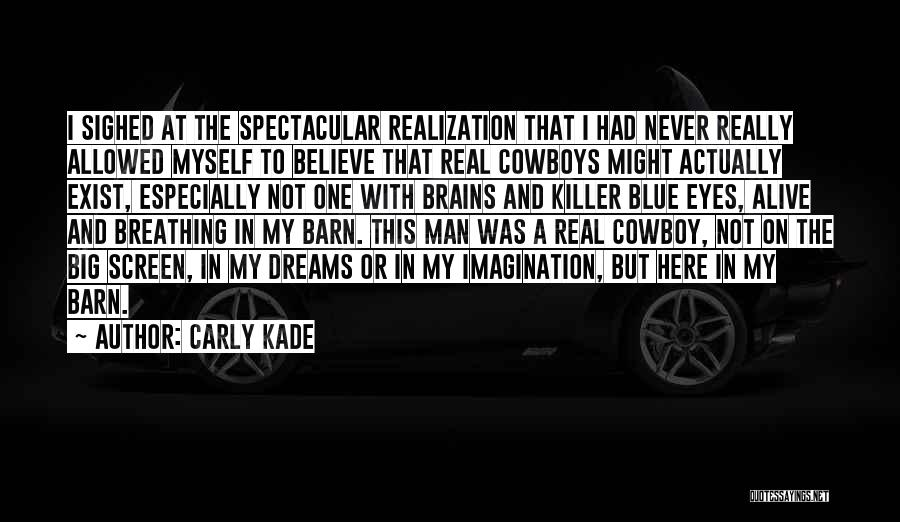 Dreams And Imagination Quotes By Carly Kade
