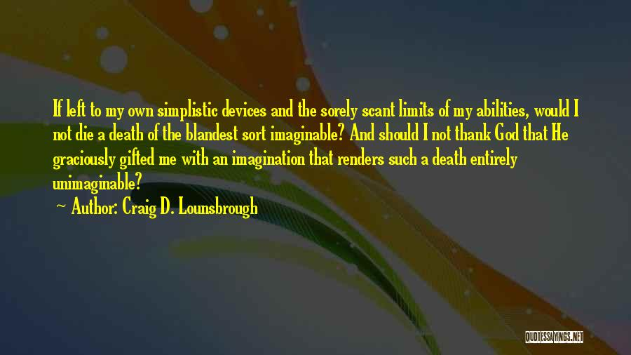 Dreams And Imagination Quotes By Craig D. Lounsbrough