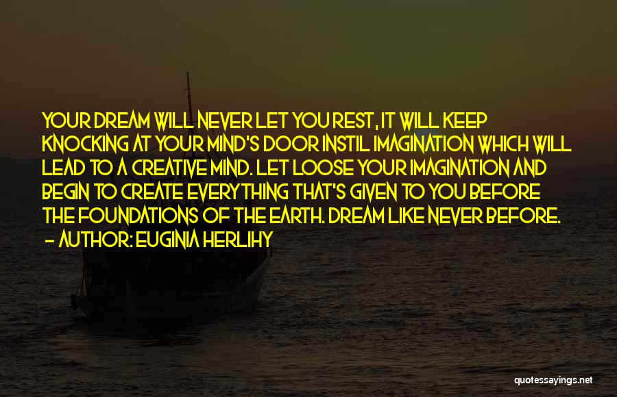 Dreams And Imagination Quotes By Euginia Herlihy