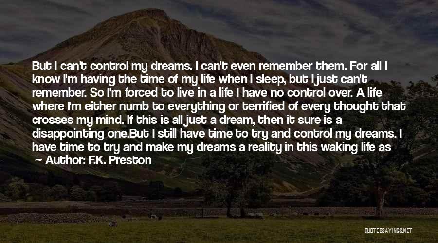 Dreams And Imagination Quotes By F.K. Preston