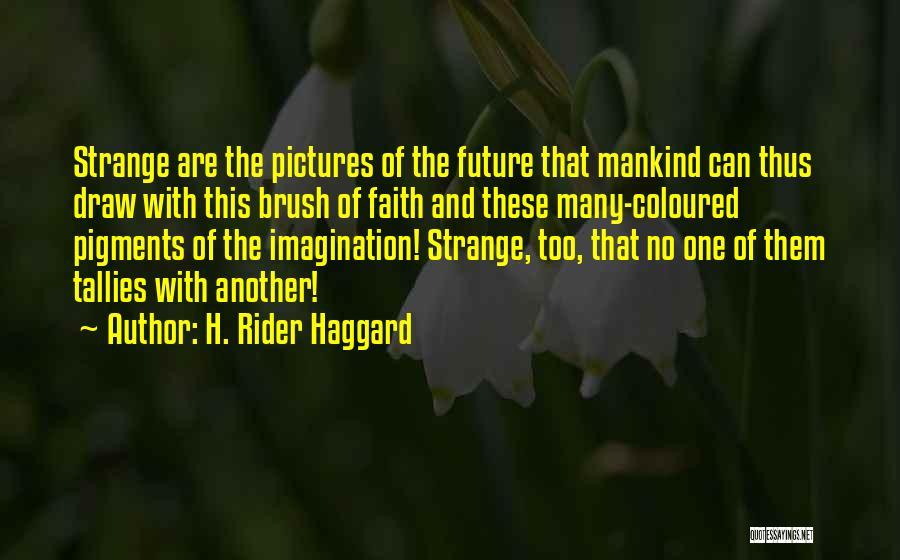Dreams And Imagination Quotes By H. Rider Haggard