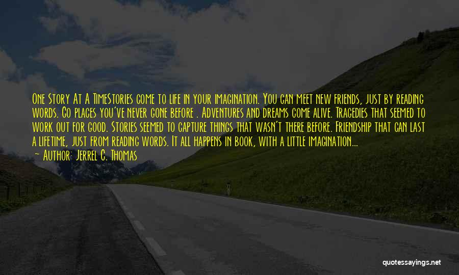 Dreams And Imagination Quotes By Jerrel C. Thomas