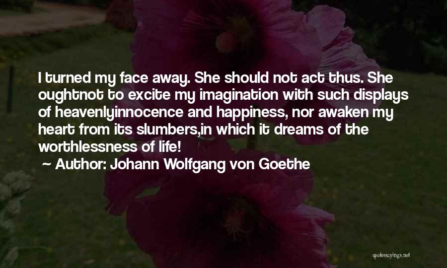 Dreams And Imagination Quotes By Johann Wolfgang Von Goethe
