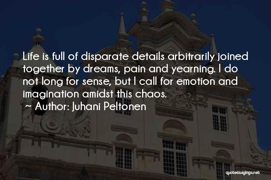 Dreams And Imagination Quotes By Juhani Peltonen