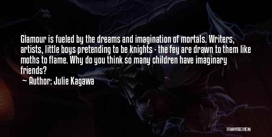 Dreams And Imagination Quotes By Julie Kagawa