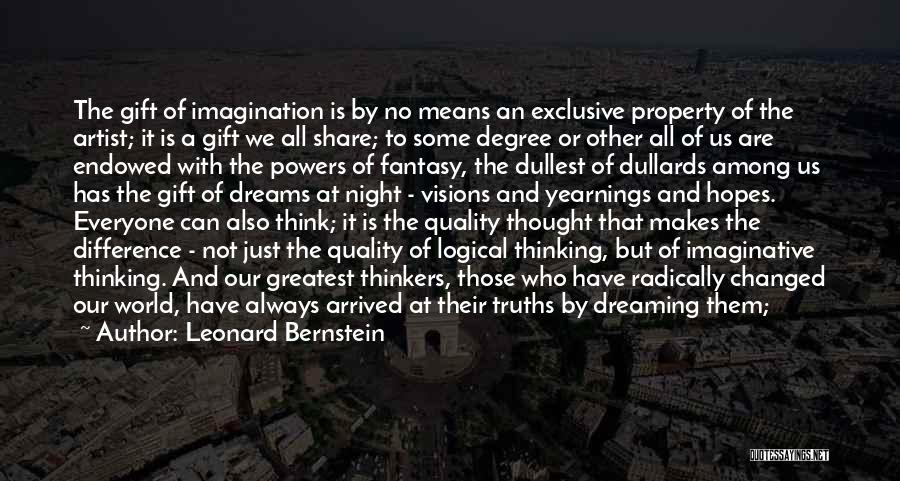 Dreams And Imagination Quotes By Leonard Bernstein