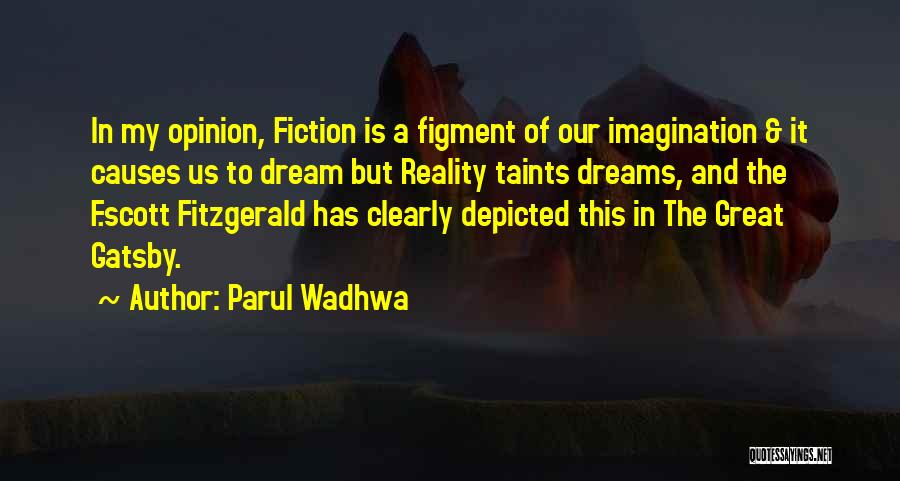 Dreams And Imagination Quotes By Parul Wadhwa