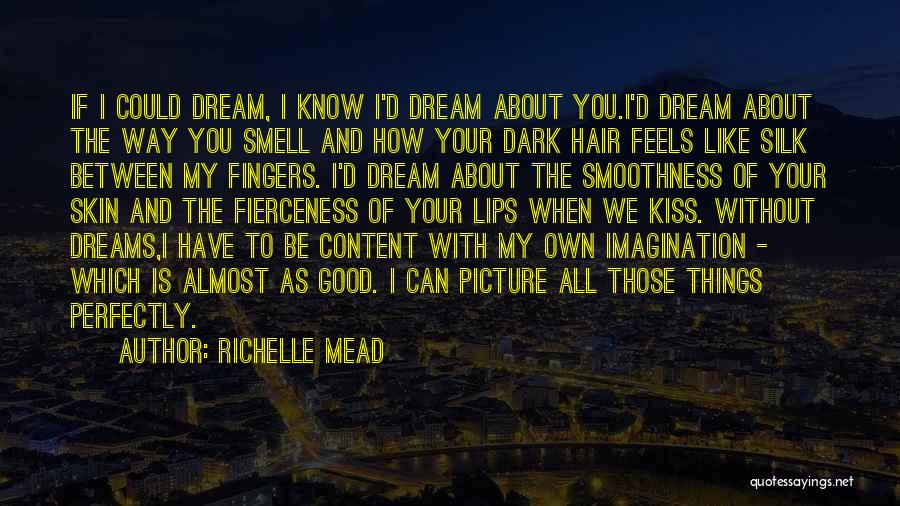 Dreams And Imagination Quotes By Richelle Mead