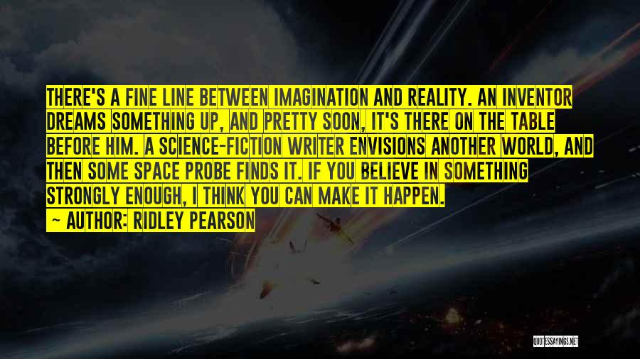Dreams And Imagination Quotes By Ridley Pearson