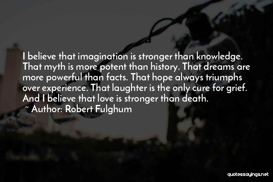 Dreams And Imagination Quotes By Robert Fulghum