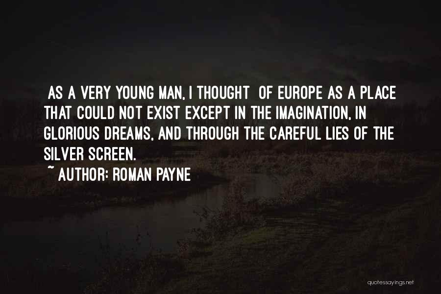Dreams And Imagination Quotes By Roman Payne