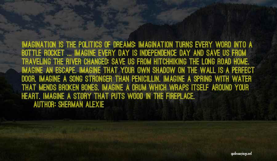 Dreams And Imagination Quotes By Sherman Alexie