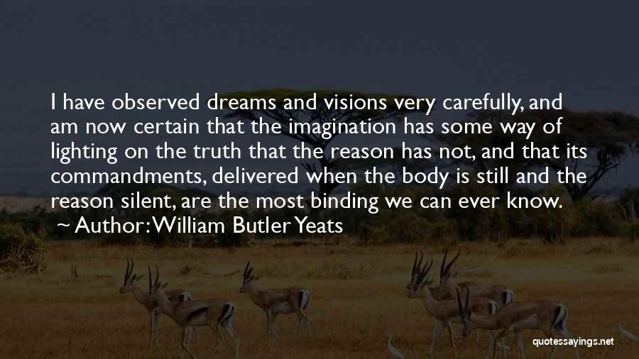 Dreams And Imagination Quotes By William Butler Yeats