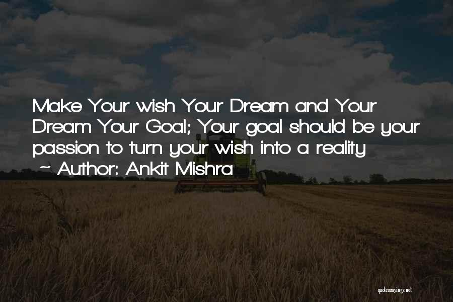 Dreams And Reality Quotes By Ankit Mishra
