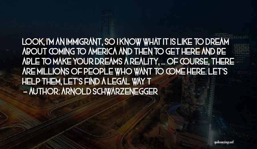 Dreams And Reality Quotes By Arnold Schwarzenegger