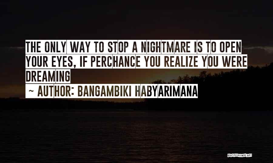 Dreams And Reality Quotes By Bangambiki Habyarimana