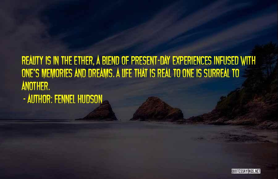 Dreams And Reality Quotes By Fennel Hudson