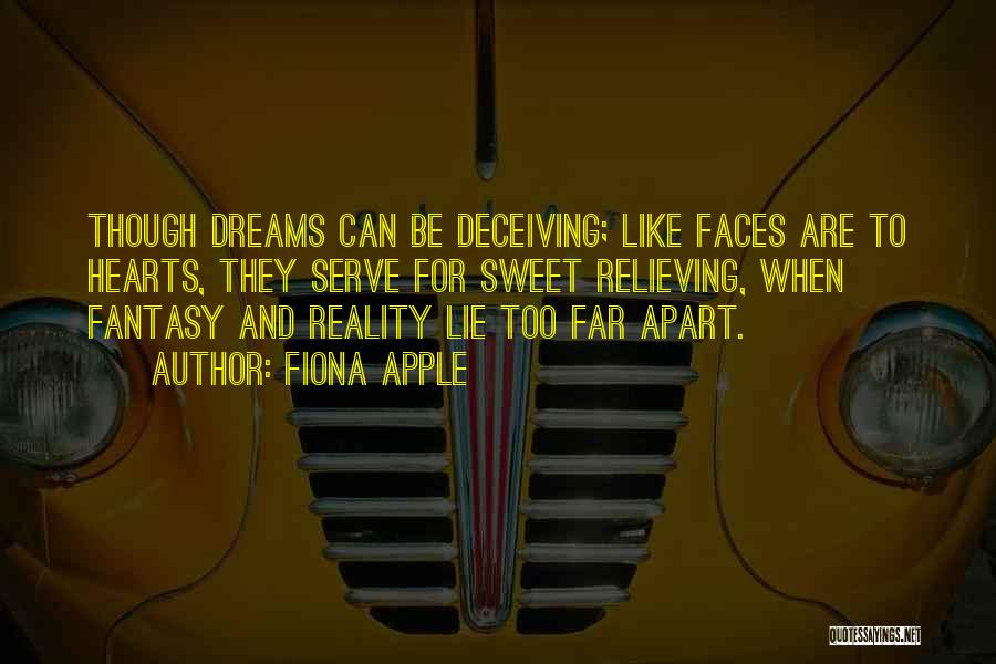 Dreams And Reality Quotes By Fiona Apple