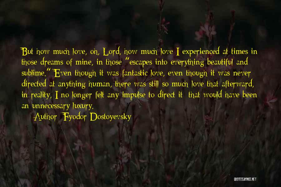 Dreams And Reality Quotes By Fyodor Dostoyevsky