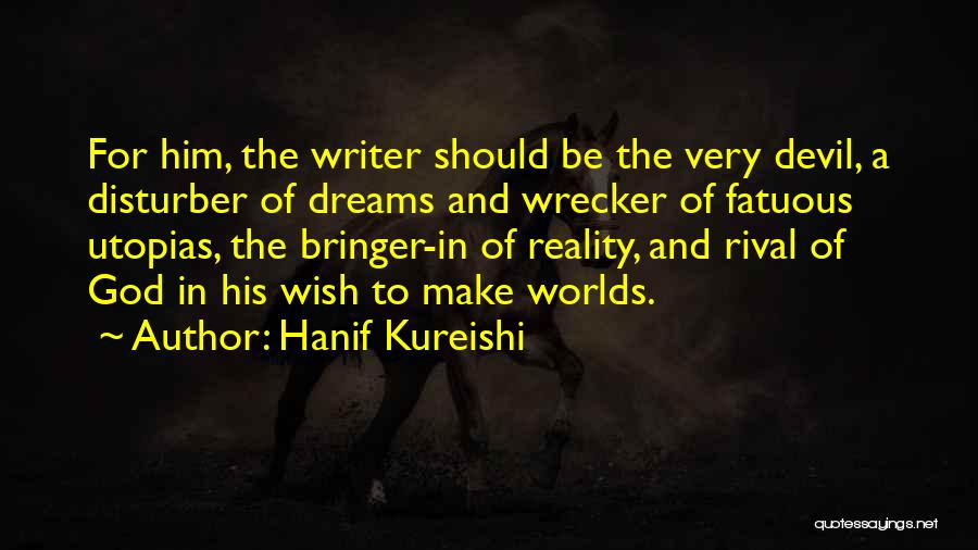 Dreams And Reality Quotes By Hanif Kureishi