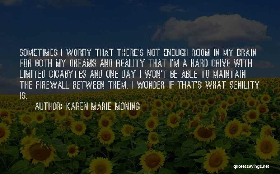 Dreams And Reality Quotes By Karen Marie Moning