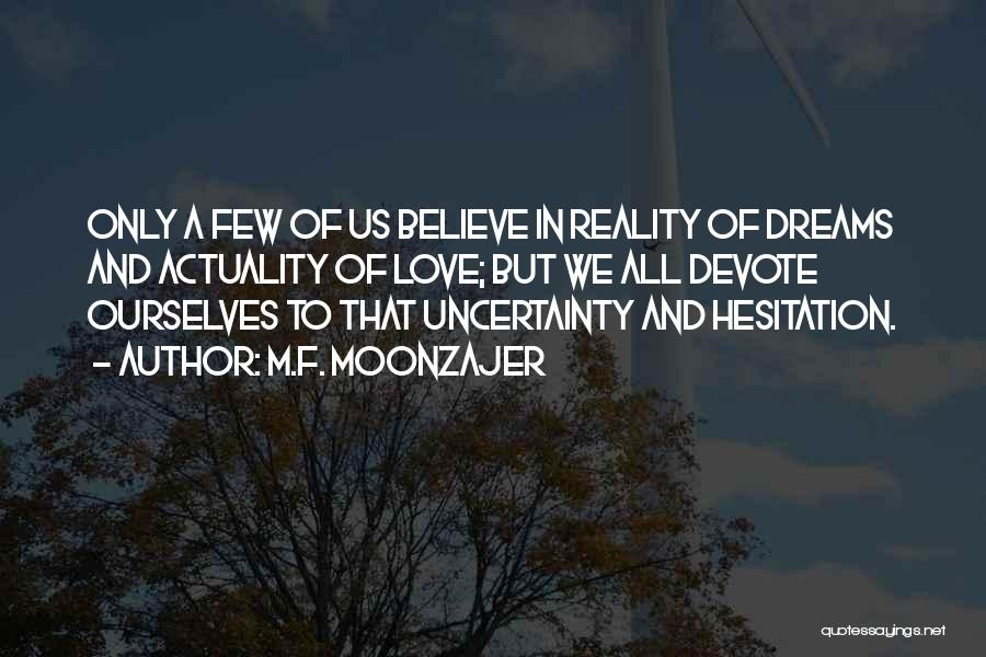 Dreams And Reality Quotes By M.F. Moonzajer