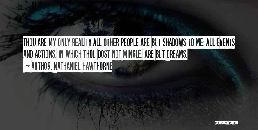 Dreams And Reality Quotes By Nathaniel Hawthorne