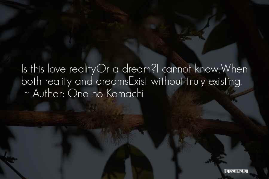 Dreams And Reality Quotes By Ono No Komachi