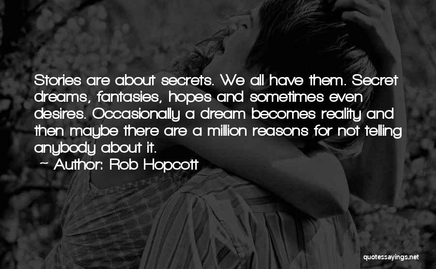 Dreams And Reality Quotes By Rob Hopcott