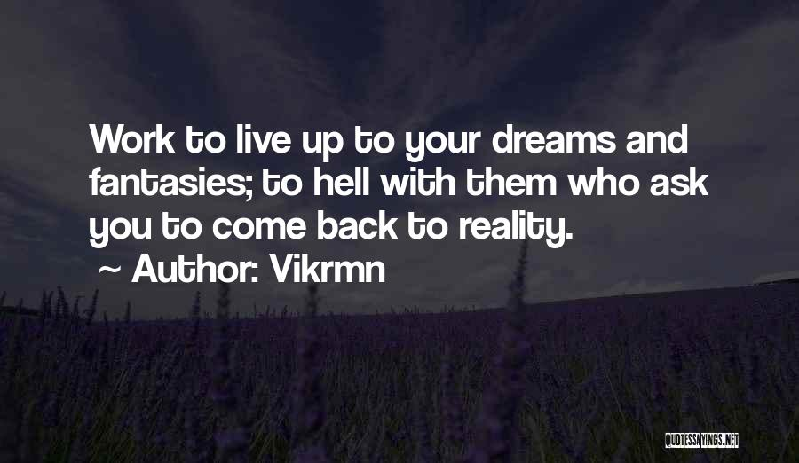 Dreams And Reality Quotes By Vikrmn