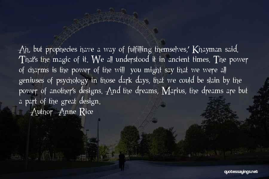 Dreams Fulfilling Quotes By Anne Rice