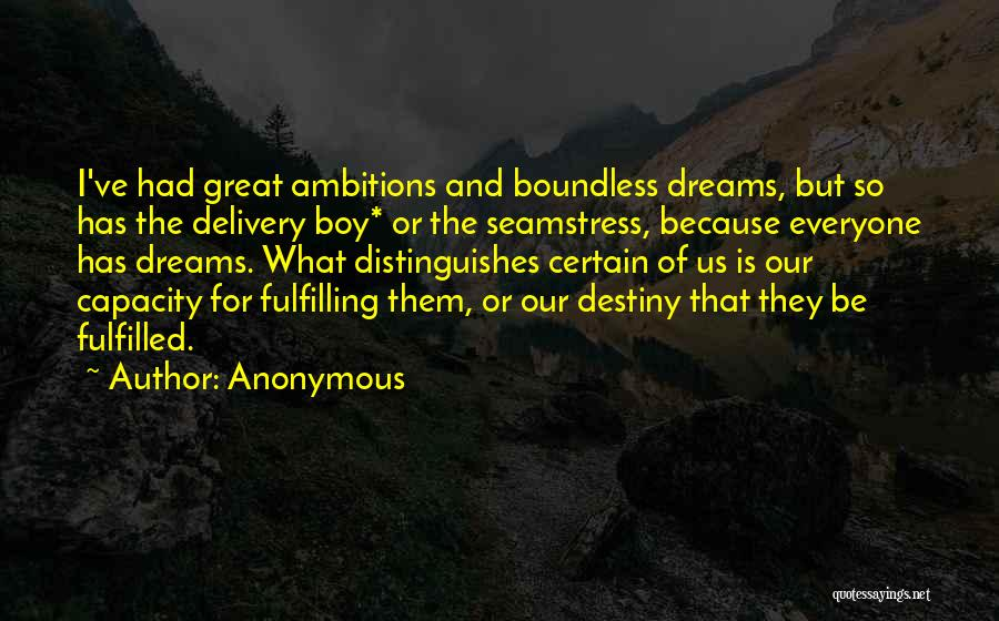 Dreams Fulfilling Quotes By Anonymous