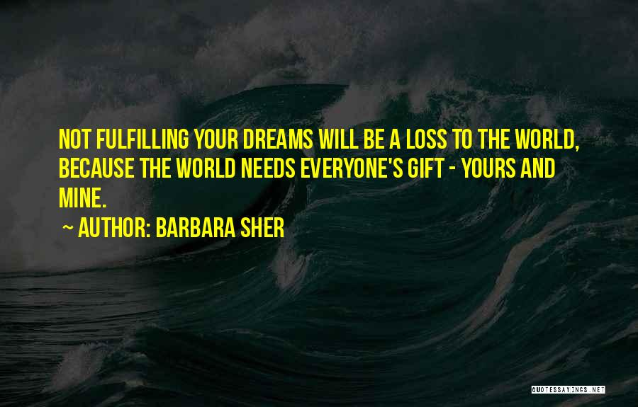 Dreams Fulfilling Quotes By Barbara Sher