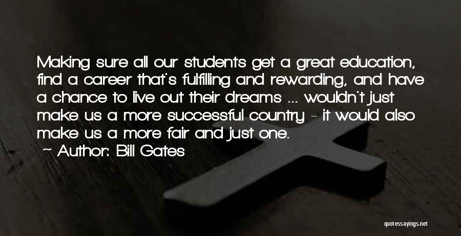 Dreams Fulfilling Quotes By Bill Gates