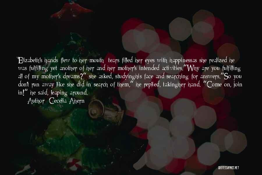 Dreams Fulfilling Quotes By Cecelia Ahern