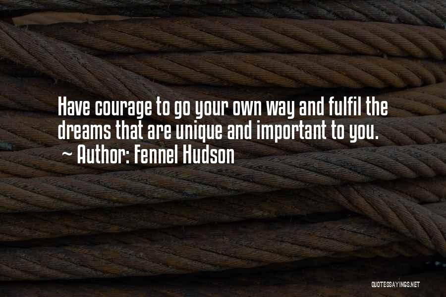 Dreams Fulfilling Quotes By Fennel Hudson
