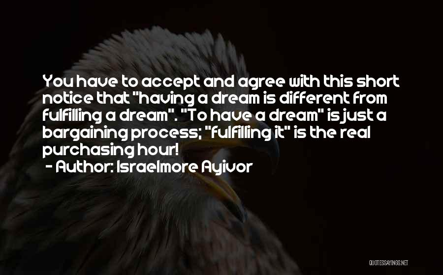 Dreams Fulfilling Quotes By Israelmore Ayivor