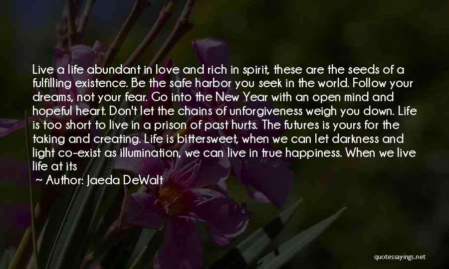 Dreams Fulfilling Quotes By Jaeda DeWalt