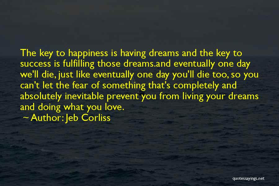 Dreams Fulfilling Quotes By Jeb Corliss