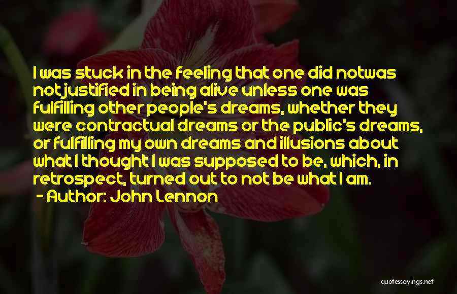 Dreams Fulfilling Quotes By John Lennon