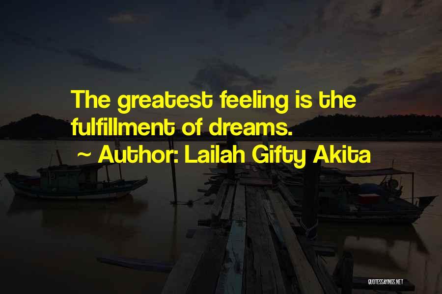 Dreams Fulfilling Quotes By Lailah Gifty Akita