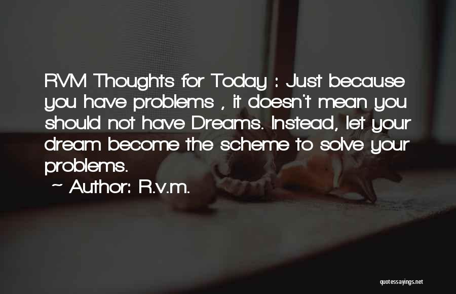 Dreams Fulfilling Quotes By R.v.m.